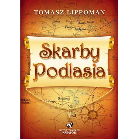 b25beb082bec98 Skarby Podlasia (Tomasz Lippoman) książka w księgarni TaniaKsiazka.pl