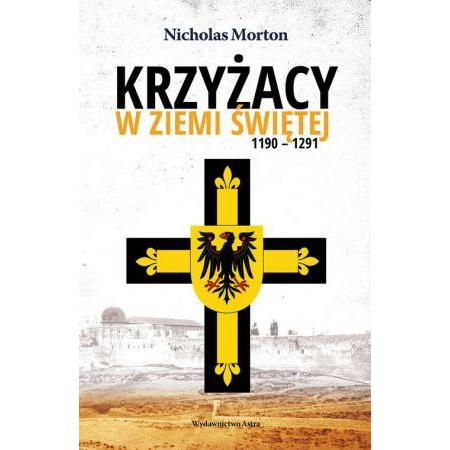 Krzyżacy w Ziemi Świętej 1190-1291