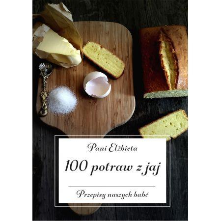 100 potraw z jaj. Przepisy naszych babć
