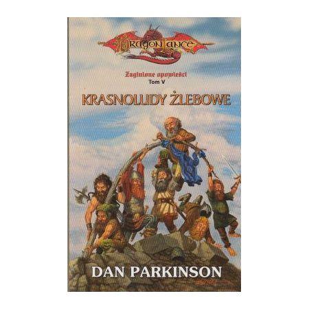 Krasnoludy żlebowe Zaginione opowieści tom V Dan Parkinson