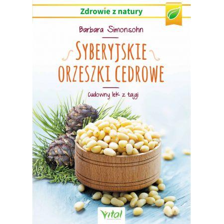 Syberyjskie orzeszki cedrowe. Cudowny lek z tajgi
