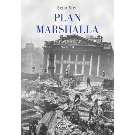 Plan Marshalla. Postawić świat na nogi