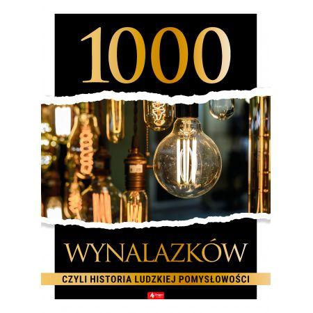 1000 wynalazków, czyli historia ludzkiej pomysłowo
