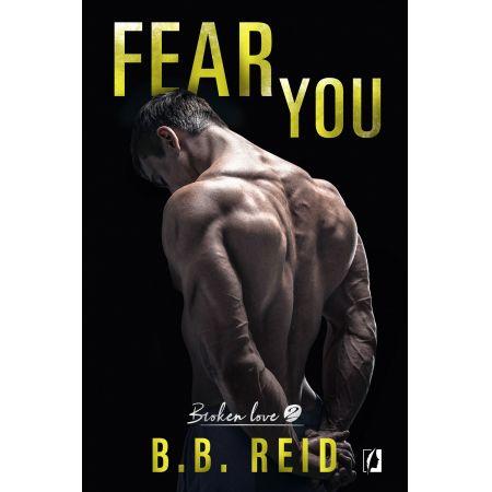 Fear You. Broken Love. Tom 2