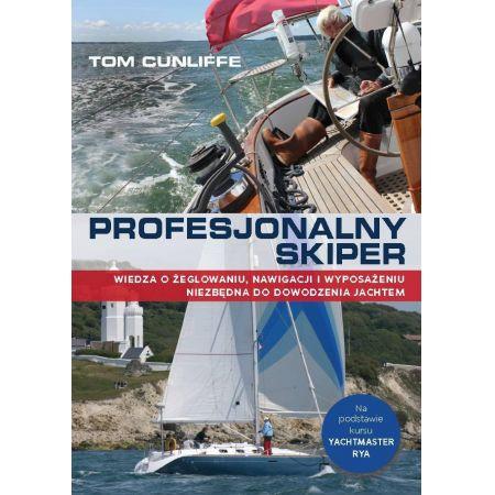 Profesjonalny skiper. Wiedza o żeglowaniu, nawigacji i wyposażeniu niezbędna do dowodzenia jachtem