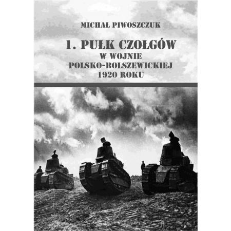 1. pułk czołgów w wojnie polsko-bolszewickiej...