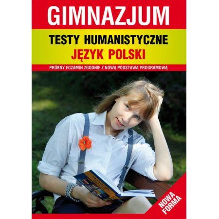 Testy humanistyczne. Język polski. Gimnazjum