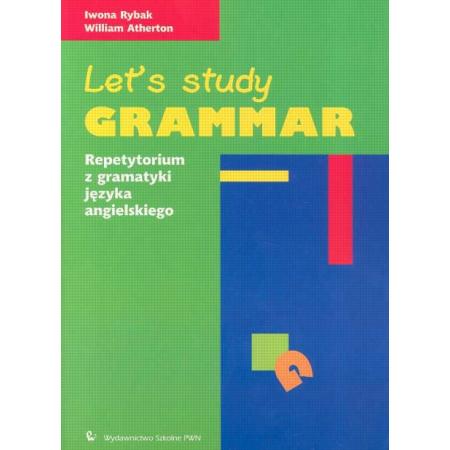 Let's study grammar Repetytorium z gramatyki języka angielskiego