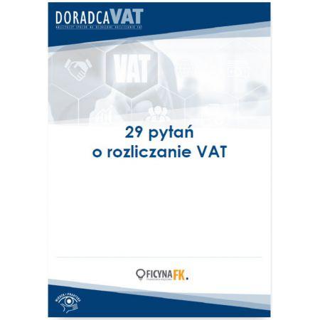 29 ważnych pytań o rozliczanie VAT
