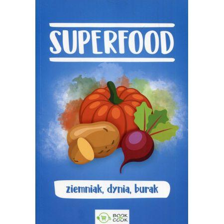 Superfood. Ziemniak, dynia, burak