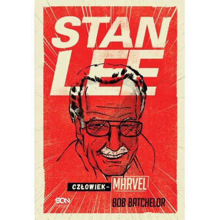 Stan Lee. Człowiek-Marvel