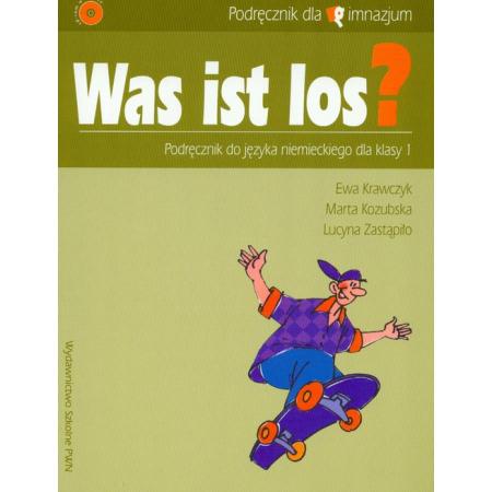 Was ist los? GIM KL 1. Podręcznik. Język niemiecki