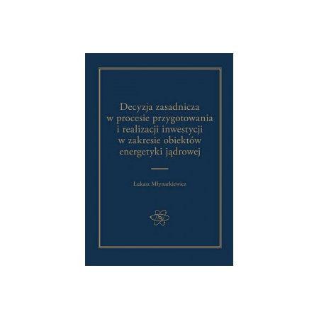 Decyzja zasadnicza w procesie przygotowania i realizacji inwestycji w zakresie obiektów energetyki jądrowej