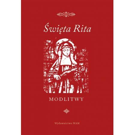Święta Rita. Modlitwy