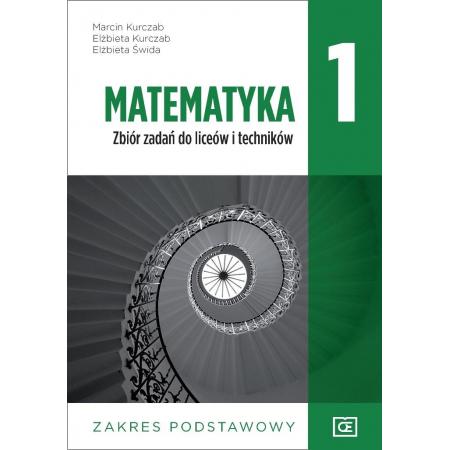 Matematyka 1. Zbiór zadań do liceum i technikum. Zakres podstawowy