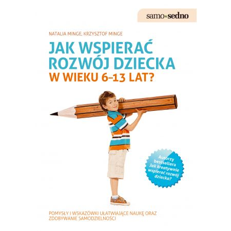 Samo Sedno - Jak wspierać rozwój dziecka w wieku 6-13 lat?