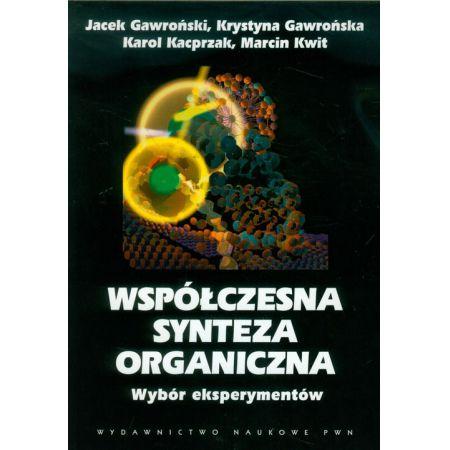 Współczesna synteza organiczna Wybór eksperymentów
