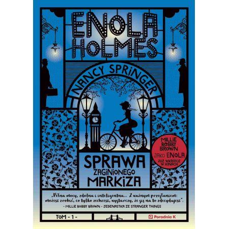 Enola Holmes. Tom 1. Sprawa zaginionego markiza