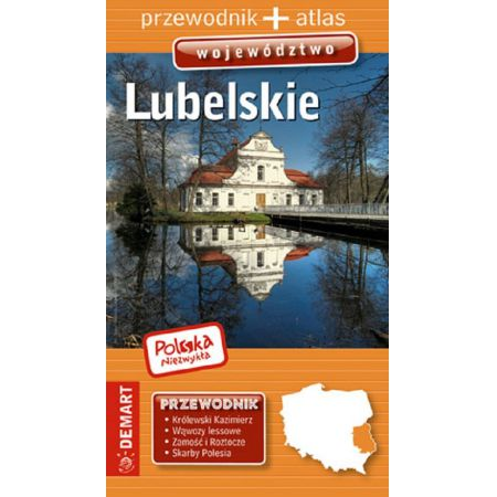 Polska niezwykła Województwo Lubelskie Przewodnik + atlas
