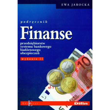 Finanse przedsiębiorstw systemu bankowego budżetowego ubezpieczeń Podręcznik