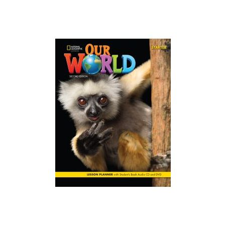 Our World Second Edition Starter. Student's Book