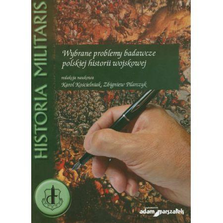Wybrane problemy badawcze polskiej historii wojskowej