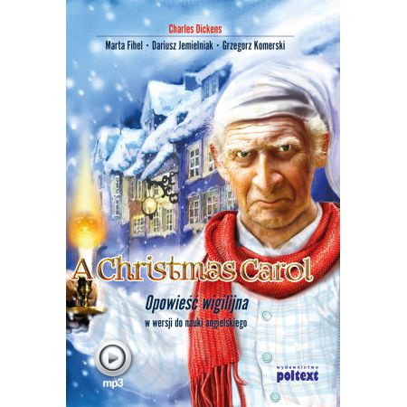 A Christmas Carol. Opowieść wigilijna w wersji do nauki języka angielskiego