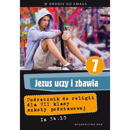 Jezus uczy i zbawia. Podręcznik do religii dla klasy VII szkoły podstawowej