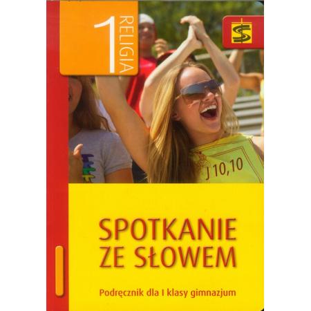 Religia GIM KL 1. Podręcznik. Spotkanie ze słowem (2012)