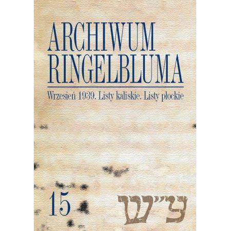 Archiwum Ringelbluma. Konspiracyjne Archiwum Getta Warszawy. Tom 15, Wrzesień 1939. Listy kaliskie