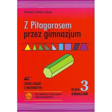 Z Pitagorasem przez gimnazjum 3 Zbiór zadań