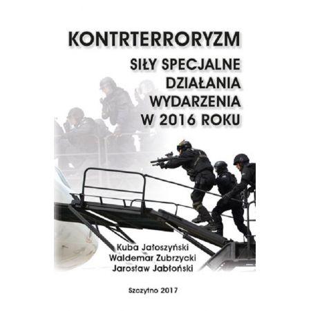 Kontrterroryzm. Siły specjalne, działania, wydarzenia w 2016 roku