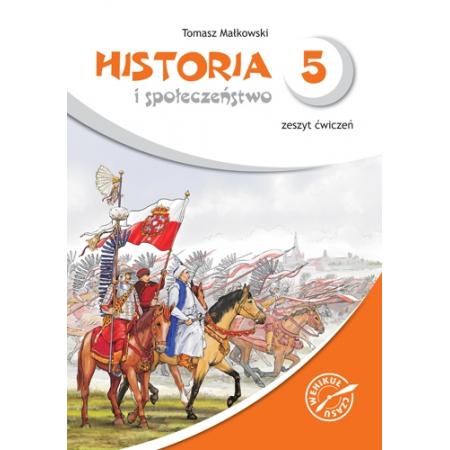Historia i społeczeństwo. Wehikuł czasu - zeszyt ćwiczeń, klasa 5, szkoła podstawowa