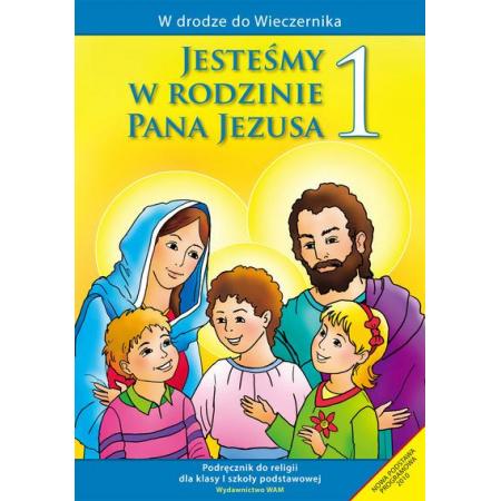 W drodze do Wieczernika. Klasa 1. Jesteśmy w rodzinie Pana Jezusa. Podręcznik dla szkoły podstawowej