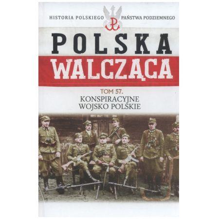 Polska Walcząca. Tom 57. Konspiracyjne Wojsko Polskie