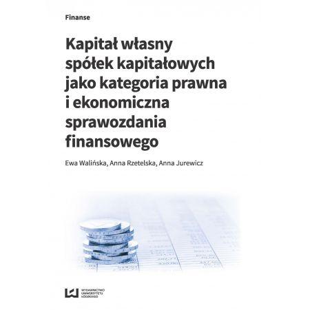 Kapitał własny spółek kapitałowych jako kategoria prawna i ekonomiczna sprawozdania finansowego