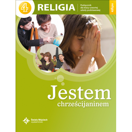 Jestem chrześcijaninem. Podręcznik do religii do klasy 4 szkoły podstawowej