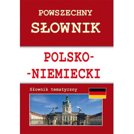 Powszechny słownik polsko-niemiecki Słownik tematyczny
