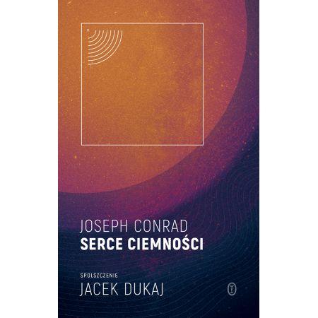 Serce ciemności: spolszczenie Jacek Dukaj