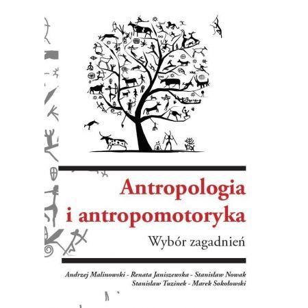 Antropologia i antropomotoryka. Wybór zagadnień