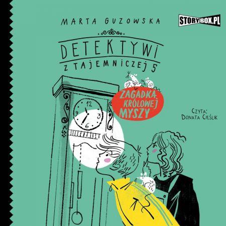 Detektywi z Tajemniczej 5. Tom 3. Zagadka królowej myszy
