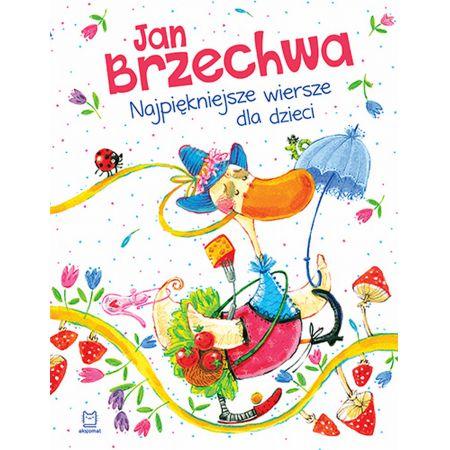 Jan Brzechwa Najpiękniejsze Wiersze Dla Dzieci
