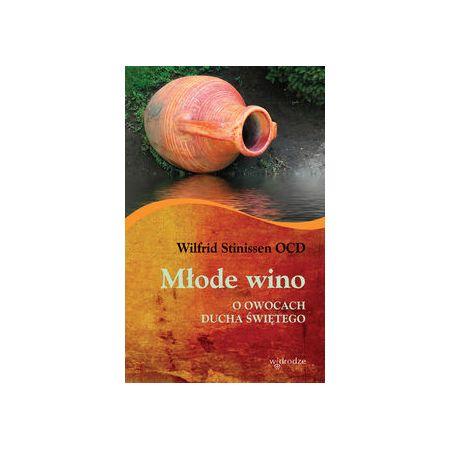 Młode wino o owocach ducha świętego