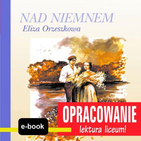 Nad Niemnem (Eliza Orzeszkowa) - opracowanie