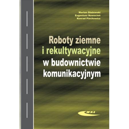 Roboty ziemne i rekultywacyjne w budownictwie komunikacyjnym