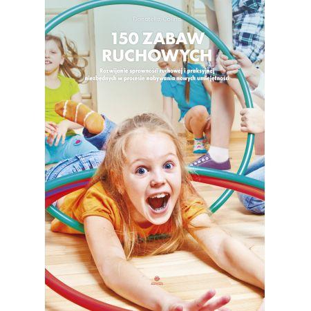 150 zabaw ruchowych