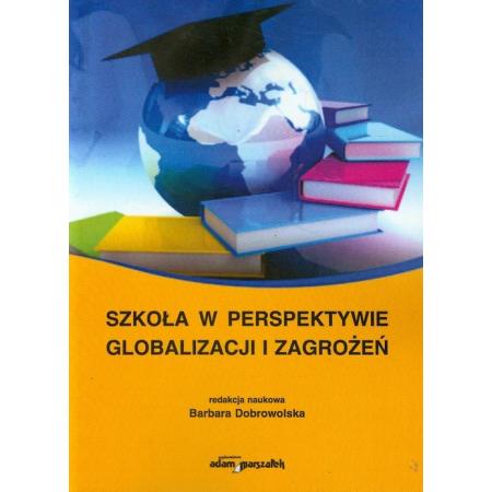Szkoła w perspektywie globalizacji i zagrożeń