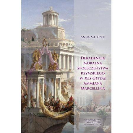 Dekadencja moralna społeczeństwa rzymskiego...