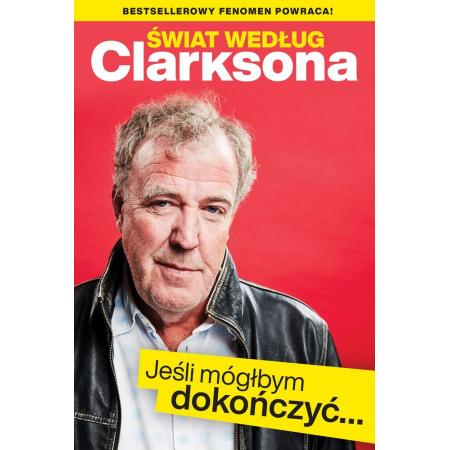 Świat według Clarksona. Jeśli móglbym dokończyć...