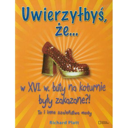 Uwierzyłbyś że w XVI wieku buty na koturnie były zakazane?! To i inne szaleństwa mody